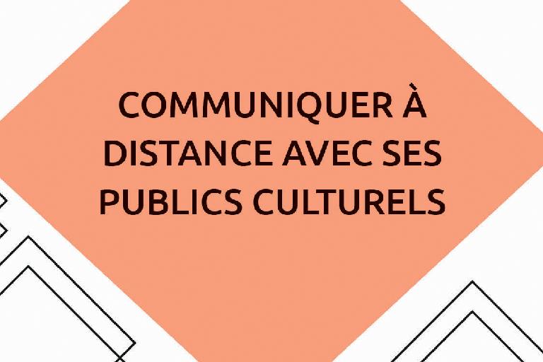 50 idées pour communiquer à distance avec ses publics culturels - communicant.info